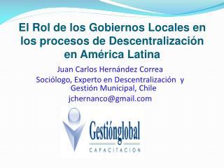 El Rol de los Gobiernos Locales en los procesos de Descentralizaci�n en  Am�rica Latina