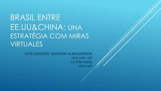 BRASIL ENTRE EE.UU&CHINA:  Una estratégia com miras  virtuales