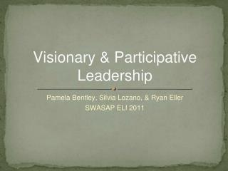 Visionary & Participative Leadership