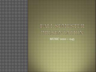 Fall Semester presentation