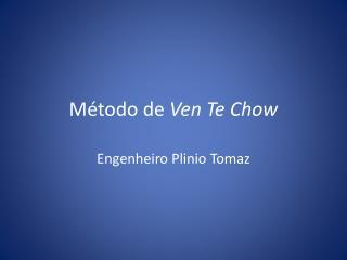 Método de  Ven  Te  Chow