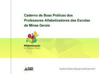 Caderno de Boas Pr ticas dos Professores Alfabetizadores das Escolas de Minas Gerais