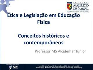 Ética e Legislação em Educação Física  Conceitos  históricos e contemporâneos