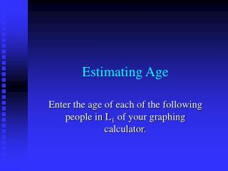 Estimating Age