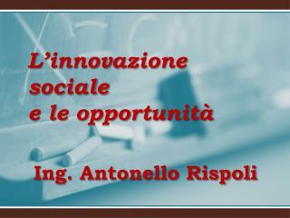 Ing. Antonello Rispoli