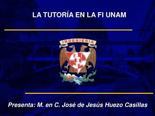 LA TUTORÍA EN LA FI UNAM