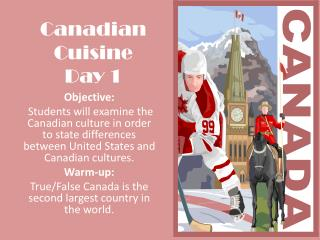 Canadian Cuisine Day 1