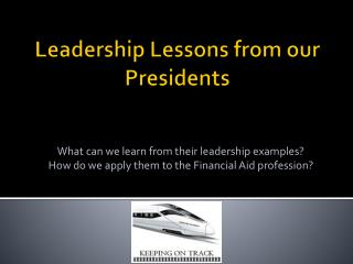Leadership Lessons from our Presidents