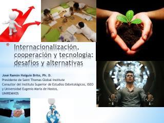 Internacionalización, cooperación y tecnología:  desafíos y alternativas