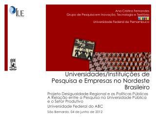 Interação entre Universidades/Instituições de Pesquisa e Empresas no Nordeste Brasileiro