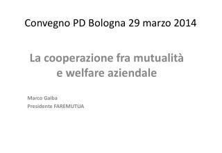 Convegno PD Bologna 29 marzo  2014