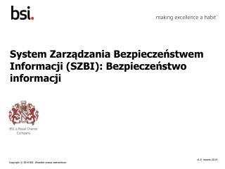 System Zarządzania Bezpieczeństwem Informacji (SZBI): Bezpieczeństwo informacji