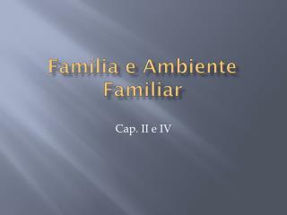 Família e Ambiente Familiar