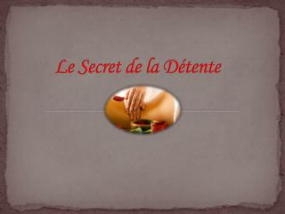 Le Secret de la Détente