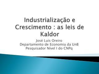 Industrializa��o e Crescimento : as leis de  Kaldor