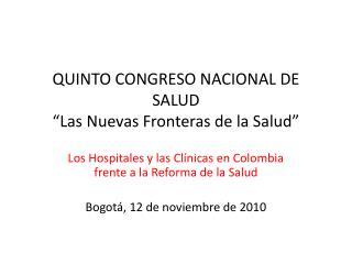 """QUINTO CONGRESO NACIONAL DE SALUD """"Las Nuevas Fronteras de la Salud"""""""