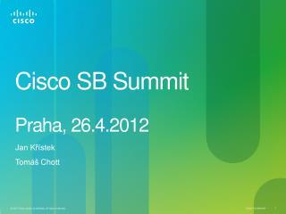 Cisco SB Summit Praha , 26.4.2012