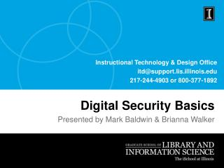 Instructional Technology & Design Office itd@support.lis.illinois.edu 217-244-4903 or 800-377-1892
