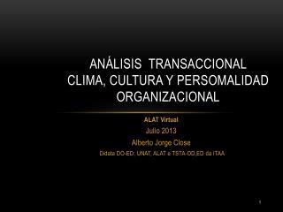 Análisis  TRANSACCIONAL  CLIMA, CULTURA Y PERSOMALIDAD Organizacional