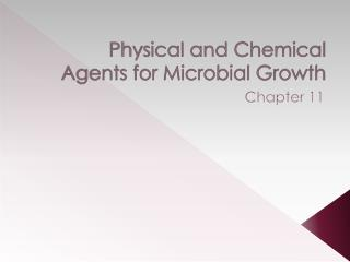 Physical and Chemical Agents for Microbial Growth