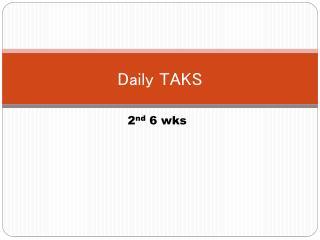 Daily TAKS