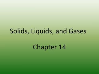 Solids, Liquids, and Gases