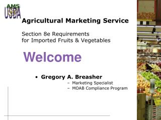 Agricultural Marketing Service   Section 8e Requirements for Imported Fruits  Vegetables