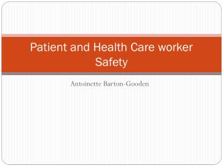 Patient and Health Care worker Safety