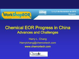 Chemical EOR Progress in China  Advances and Challenges