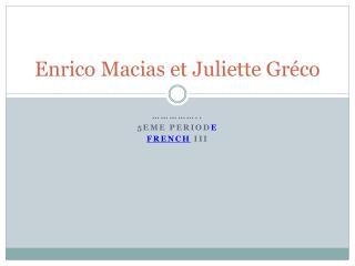 Enrico  Macias et Juliette  Gr�co