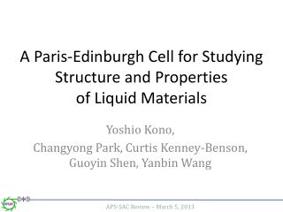 A Paris-Edinburgh Cell for Studying Structure and Properties of Liquid Materials