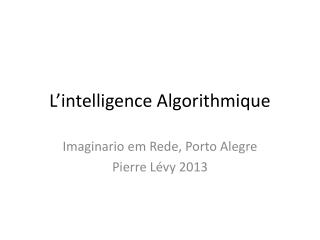 L'intelligence Algorithmique