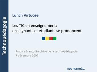 Lunch Virtuose Les TIC en enseignement:  enseignants et étudiants se prononcent