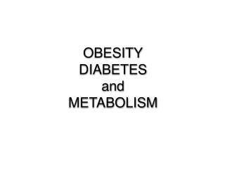 OBESITY DIABETES and METABOLISM