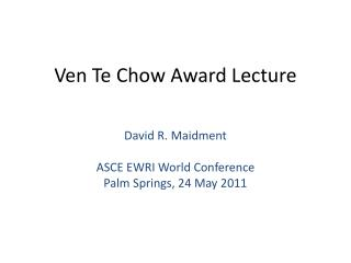 Ven Te  Chow Award Lecture