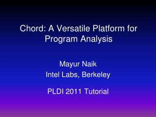Chord: A Versatile Platform for Program Analysis
