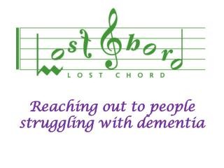 Reaching  out to people         struggling with dementia