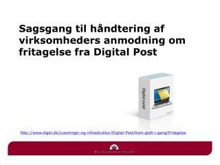 Sagsgang til håndtering af virksomheders anmodning om fritagelse  fra Digital  Post