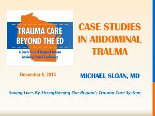 Case studies in  Abdominal trauma