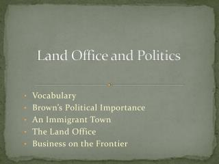 Land Office and  Politics