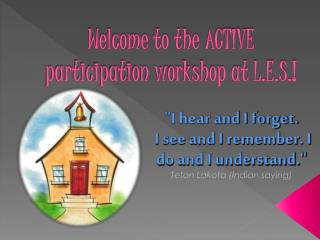 Welcome to the ACTIVE participation workshop at L.E.S.!