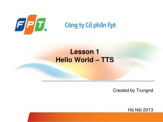 Lesson 1  Hello World – TTS