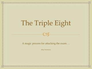 The Triple Eight