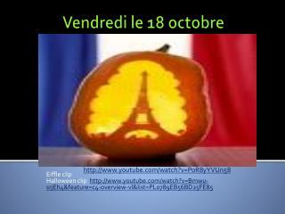 Vendredi  le 18  octobre