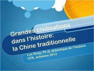Grandes civilisations dans l'histoire:  la Chine traditionnelle