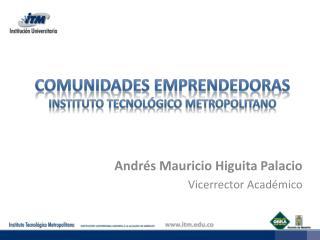 Comunidades Emprendedoras Instituto Tecnol�gico Metropolitano