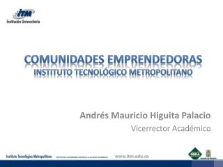 Comunidades Emprendedoras Instituto Tecnológico Metropolitano