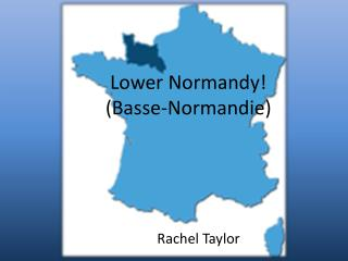 Lower Normandy! ( Basse-Normandie)