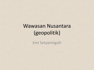 Wawasan  Nusantara ( geopolitik )