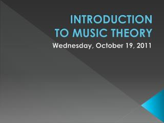 INTRODUCTION TO MUSIC THEORY